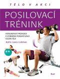 Posilovací trénink - Fotografický průvodce k účinnému posílení svalů celého těla - Hollis Lance Liebman