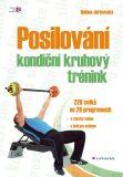 Posilování - kondiční kruhový trénink - 200 cviků ve 28 programech - Helena Jarkovská