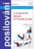Posilování s vlastním tělem 417krát jinak - Helena Jarkovská, ...