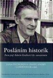 Posláním historik - Jana Čechurová, ...
