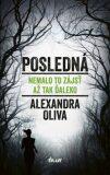 Posledná - Alexandra Oliva