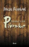 Posledná polnoc v Pivonke - Denisa Fulmeková