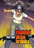Poslední akční hrdinka - Petr Volf