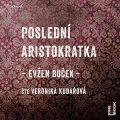 Poslední aristokratka - Evžen Boček