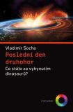 Poslední den druhohor - Vladimír Socha