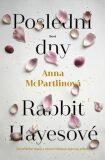 Poslední dny Rabbit Hayesové - Anna McPartlinová