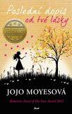 Poslední dopis od tvé lásky - Jojo Moyes