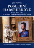 Poslední Habsburkové - Jiří Pernes