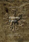 Poslední haltýř - Ladislav Miček