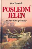 Poslední jelen - Ota Bouzek