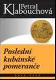 Poslední kubánské pomeranče - Petra Klabouchová, Pavel Rak