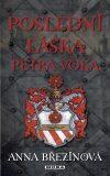 Poslední láska Petra Voka - Anna Březinová