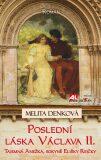 Poslední láska Václava II. - Melita Denková