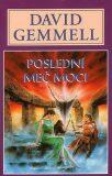 Poslední meč moci - Kameny moci 2 - David Gemmell