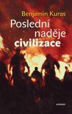 Poslední naděje civilizace - Benjamin Kuras