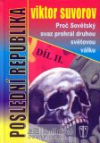 Poslední republika Díl II. - Viktor Suvorov