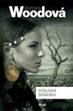 Poslední šamanka - Barbara Woodová