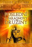 Poslední z faraonovy družiny - Luděk Václav Wellner