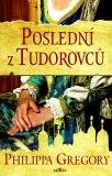 Poslední z Tudorovců - Gregory Philippa