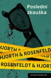 Poslední zkouška - Hans Rosenfeldt, ...