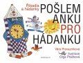 Pošlem Anku pro hádanku - Říkadla a hádanky - Věra Provazníková, ...