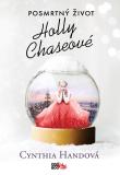 Posmrtný život Holly Chaseové - Cynthia Handová