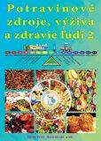 Potravinové zdroje, výživa a zdravie ľudí 2. - Ján Keresteš, Peter Chlebo