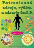 Potravinové zdroje, výživa a zdravie ľudí 3. - Ján Keresteš, Peter Chlebo