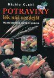 Potraviny - Lék náš vezdejší - Makrobiotická domácí lékárna - Michio Kushi