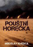 Pouštní horečka - Jaroslav Kmenta