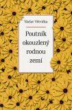 Poutník okouzlený rodnou zemí - Václav Větvička
