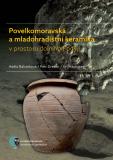 Povelkomoravská a mladohradištní keramika v prostoru dolního Podyjí - Jiří Macháček, ...