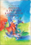 Povesti a príbehy karpatských Rusínov - Peter Mišák, Peter Vrlík
