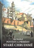 Pověsti a příběhy staré Chrudimě - Jan Stejskal