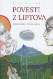 Povesti z Liptova - Peter Mišák, Peter Vrlík
