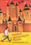 Pověsti z moravských hradů - Vlasta Baránková, ...