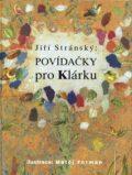 Povídačky pro Klárku - Jiří Stránský, ...