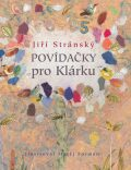 Povídačky pro Klárku - Jiří Stránský