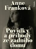 Povídky a příhody ze zadního domu - Anne Franková