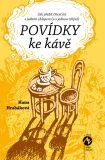 Povídky ke kávě - Hana Hrabáková