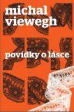 Povídky o lásce - Michal Viewegh