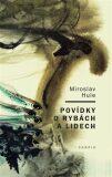 Povídky o rybách a lidech - Miroslav Hule