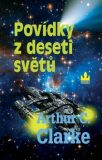 Povídky z deseti světů - Arthur C. Clarke