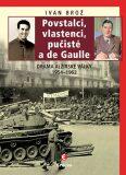 Povstalci, vlastenci, pučisté a de Gaulle - Ivan Brož