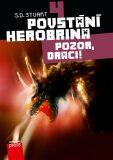 Povstání Herobrina 4 – Pozor, draci! - S.D. Stuart