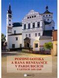 Pozdní gotika a raná renesance v Pardubicích - Vladimír Hrubý