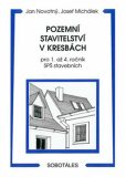 Pozemní stavitelství v kresbách - Novotný J., Josef Michálek