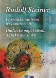 Pozemské umírání a vesmírné žití - Rudolf Steiner