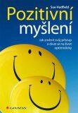 Pozitivní myšlení - Jak změnit svůj přístup a dívat se na život optimisticky - Sue Hadfield