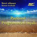 Pozitivní programování mysli - Svoboda Roman